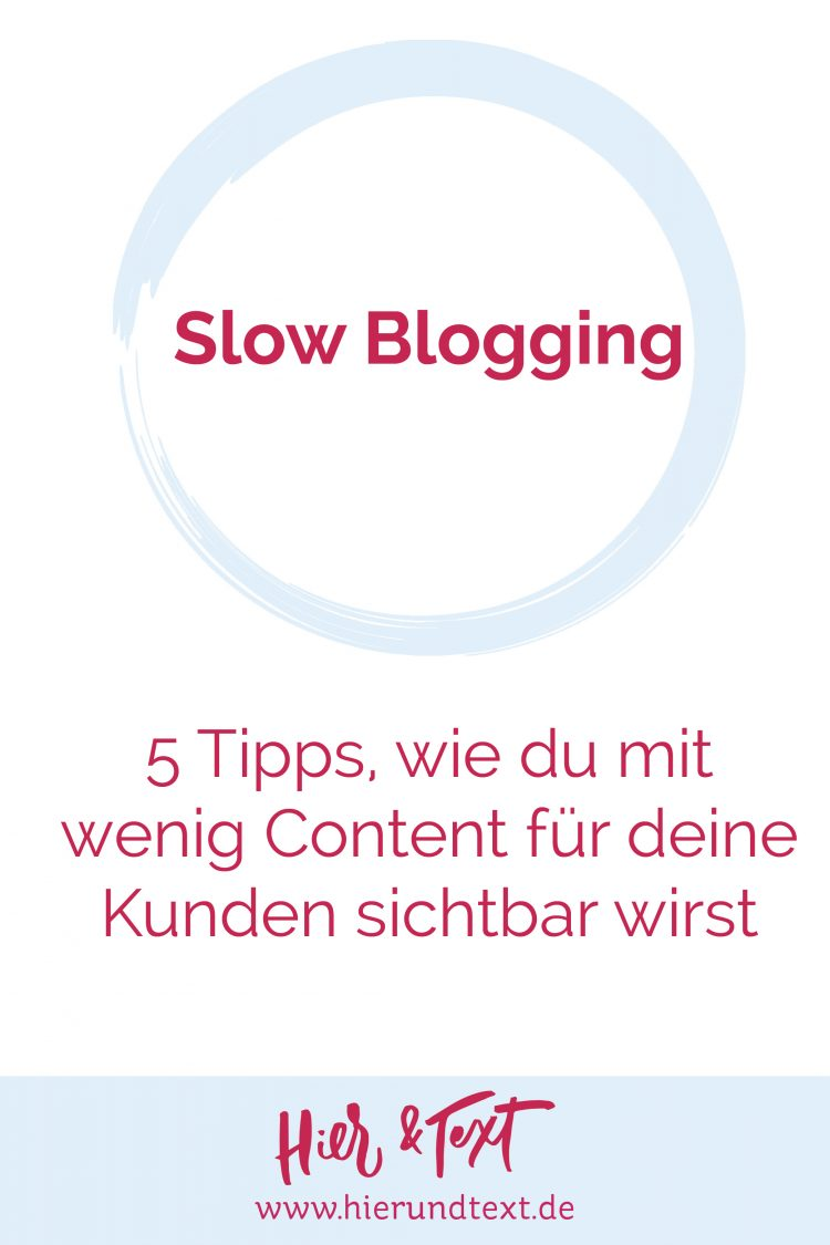 Sichtbarkeit trotz Slow Blogging